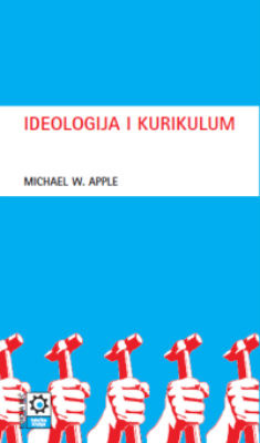 Ideologija i kurikulum, Michael W. Apple