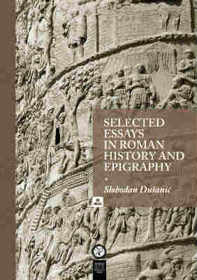 Selected essays in Roman history and epigraphy, Slobodan Dušanić