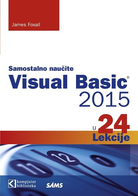 Visual Basic 2015 u 24 lekcije, James Foxall
